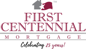 First Centennial Mortgage - Celebrating 25 years!